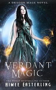 Verdant Magic: A Standalone Fantasy Adventure