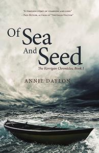Of Sea and Seed: The Kerrigan Chronicles, Book I