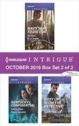 Harlequin Intrigue October 2016 - Box Set 2 of 2: Navy SEAL to Die For\Kentucky Confidential\Dust Up with the Detective