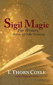 Sigil Magic: for Writers, Artists, & Other Creatives