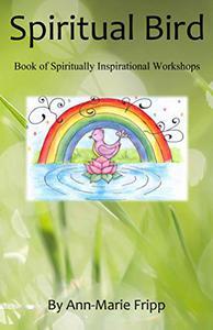 Spiritual Bird: Book of Spiritually Inspirational Workshops