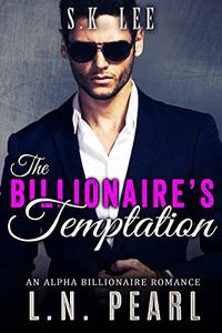The Billionaire's Temptation: Alpha Billionaire Romance