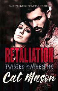 Retaliation: A Twisted Mayhem MC Novel