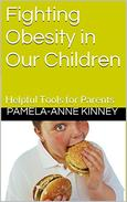 Fighting Obesity in Our Children: Helpful Tools for Parents