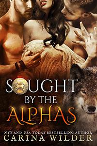 Sought by the Alphas Complete Boxed Set: A Paranormal Romance Serial