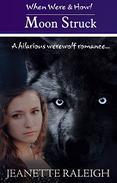 Moon Struck: Book 1: A Hilarious Werewolf Romance, free book, free paranormal romance, urban fantasy)