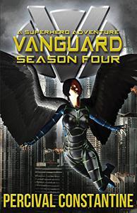 Vanguard: Season Four: A Superhero Adventure