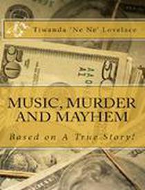Music, Murder and Mayhem: A True Story!