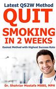 Quit Smoking in  2 Weeks: Latest QS2W Method,  Easiest Method with Highest Success Rate