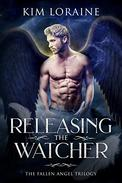 Releasing the Watcher: The Fallen Angel Trilogy #3