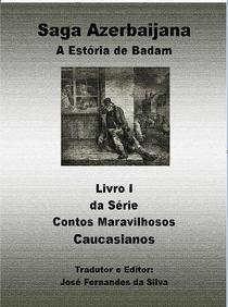 Saga Azerbaijana - A Estória de Badam,