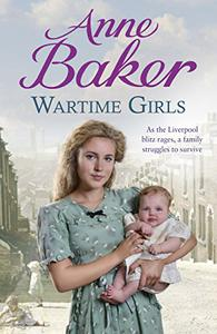 Wartime Girls: As the Liverpool Blitz rages, a family struggles to survive