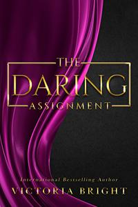 The Daring Assignment