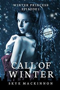 Call of Winter: (Reverse Harem Serial)