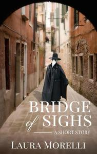 Bridge of Sighs: A Short Story of the Bubonic Plague