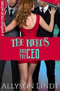 The Nerds and the CEO: A #GeekLove Ménage Romance