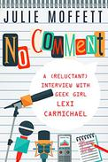 No Comment: A (Reluctant) Interview with Geek Girl Lexi Carmichael