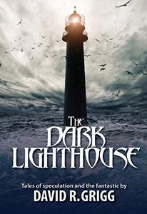 The Dark Lighthouse: Tales of speculation and the fantastic