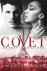 COVET: Deceptive Desires #1 (A BWWM New Adult Romance)