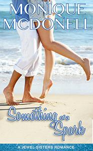Something of A Spark: A Jewel Sisters Romance
