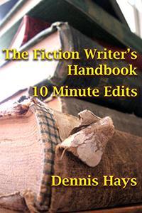 The Fiction Writer's Handbook: 10 Minute Edits