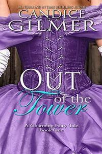 Out of the Tower: A Charming Adult Fairy Tale