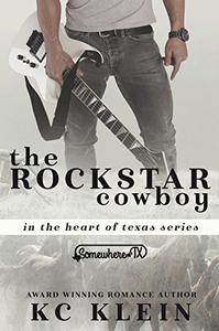 The Rock Star Cowboy: A Somewhere Texas Book