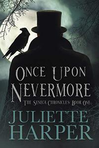 Once Upon Nevermore: The Seneca Chronicles, Book One
