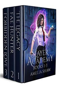 The Slayer Academy: Books 1-3