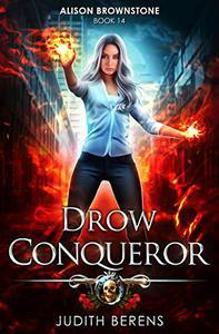 Drow Conqueror: An Urban Fantasy Action Adventure