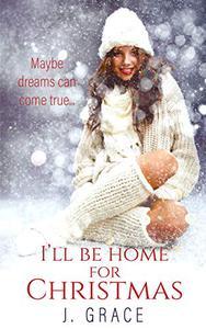 I'll Be Home for Christmas: A Christmas Novella