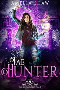 Fae Hunter: Semester 2