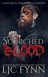 Scorched In Blood: A historical paranormal suspense