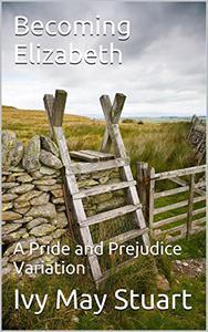 Becoming Elizabeth: A Pride and Prejudice Variation