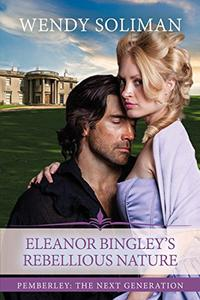 Eleanor Bingley's Rebellious Nature: A Pride and Prejudice Variation