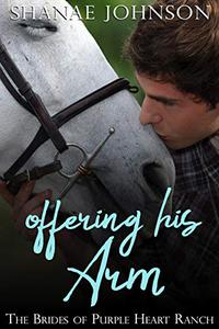 Offering His Arm: a Sweet Marriage of Convenience series