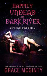 Happily Undead In Dark River