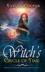 Witch's Circle of Time: Short Stories - Witch's The Cursed Circle Series