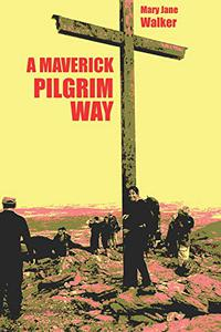 A Maverick Pilgrim Way: Plan your European Trek