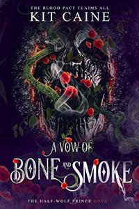A Vow of Bone and Smoke: A Dark YA Fantasy Romance