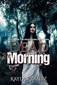 Dead by Morning: A Dark Fiction Novel