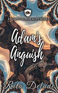 Adam's Anguish: An Escape from Reality Series Novella