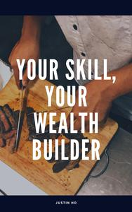 Your Skill, Your Wealth Builder