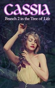 Cassia: Branch 2 of the Tree of Life