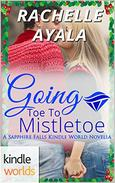 Sapphire Falls: Going Toe to Mistletoe (Kindle Worlds Novella)
