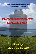 The Guadeloupe Guillotine