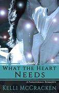 What the Heart Needs: A Paranormal Romance