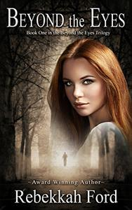 Beyond the Eyes: YA Paranormal Fantasy Novel