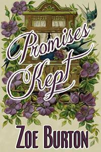Promises Kept: A Pride & Prejudice Novel Variation