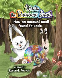 Rhyming Book for Kids: Kevin the Rainbow Snail (book 1): How an Unusual Snail Found Friends